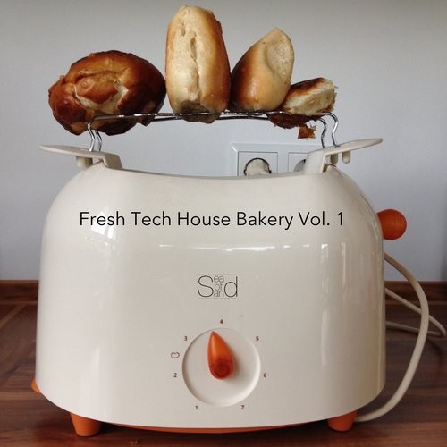 VA - Fresh Tech House Bakery, Vol. 1 [SEAOFSAND051]